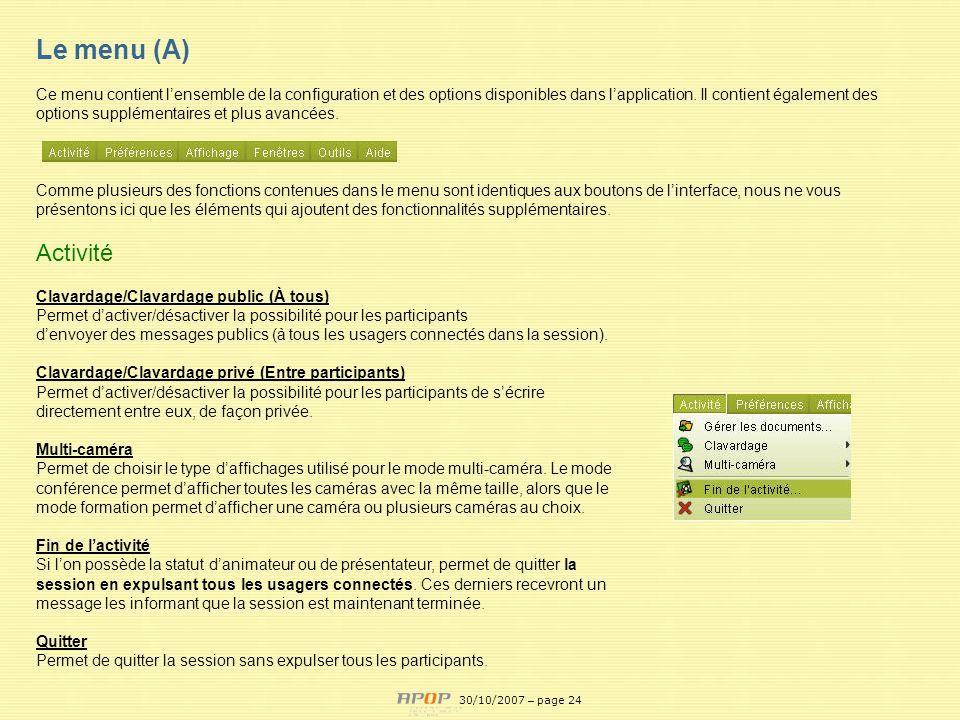 APOP24 Le menu (A) Ce menu contient lensemble de la configuration et des options disponibles dans lapplication. Il contient également des options supp