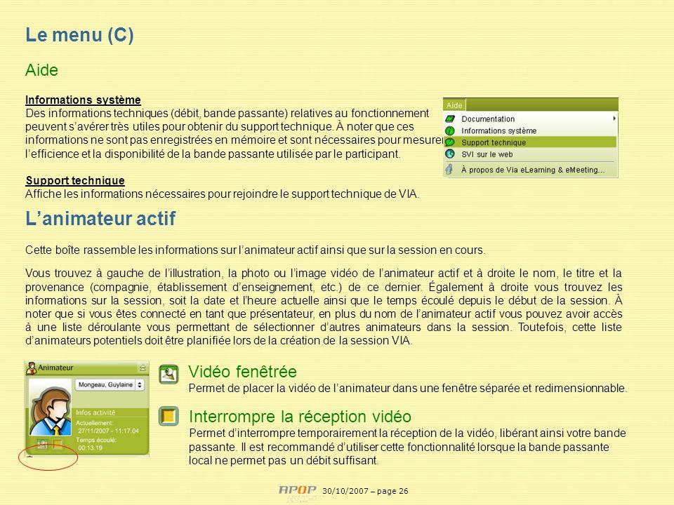 APOP26 Le menu (C) Aide Informations système Des informations techniques (débit, bande passante) relatives au fonctionnement peuvent savérer très util