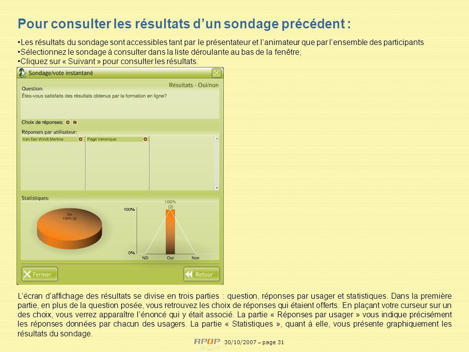 APOP31 Pour consulter les résultats dun sondage précédent : Les résultats du sondage sont accessibles tant par le présentateur et lanimateur que par l