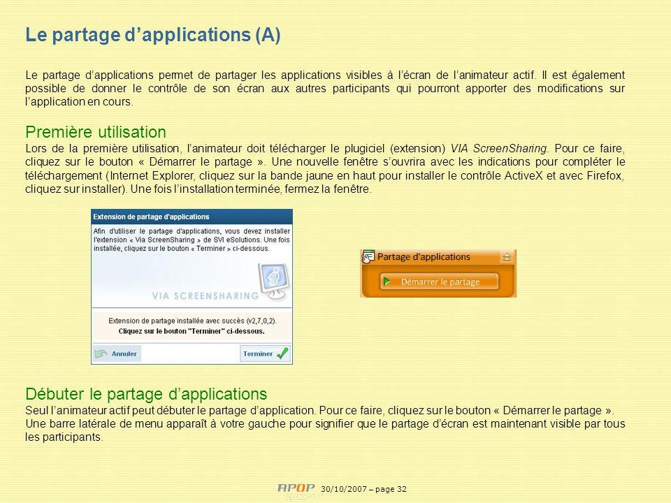 APOP32 Le partage dapplications (A) Le partage dapplications permet de partager les applications visibles à lécran de lanimateur actif. Il est égaleme
