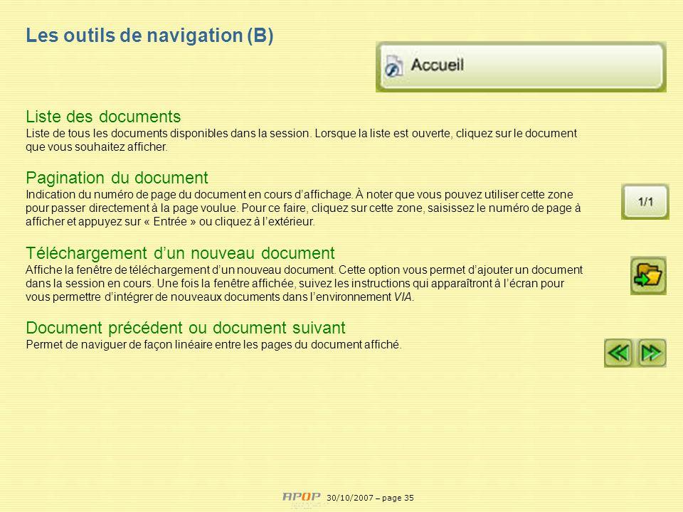 APOP35 Les outils de navigation (B) Liste des documents Liste de tous les documents disponibles dans la session. Lorsque la liste est ouverte, cliquez