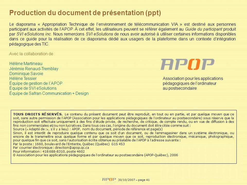 APOP41 Production du document de présentation (ppt) Le diaporama « Appropriation Technique de lenvironnement de télécommunication VIA » est destiné au
