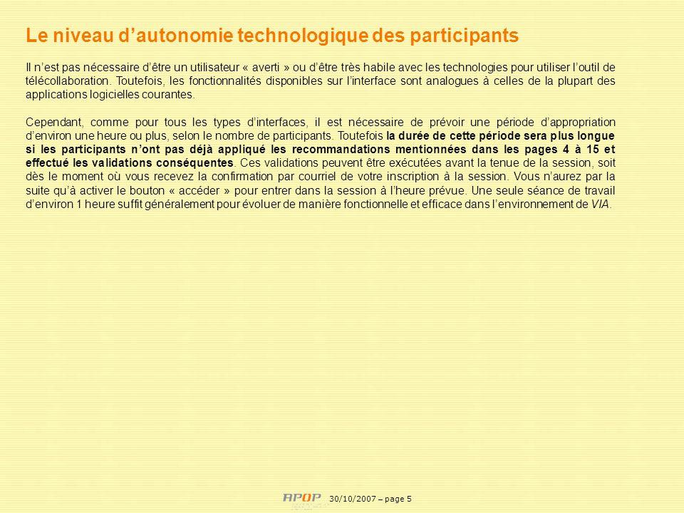 APOP5 Le niveau dautonomie technologique des participants Il nest pas nécessaire dêtre un utilisateur « averti » ou dêtre très habile avec les technol