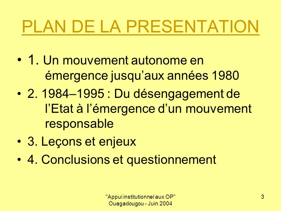 Appui institutionnel aux OP Ouagadougou - Juin 2004 14 4.