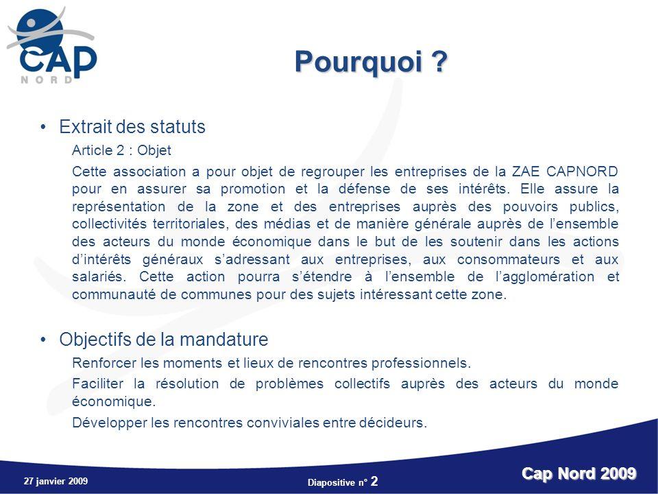 Diapositive n° 2 27 janvier 2009 Cap Nord 2009 Pourquoi .