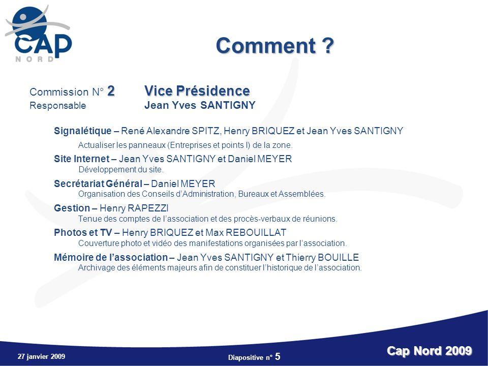 Diapositive n° 5 27 janvier 2009 Cap Nord 2009 Comment .