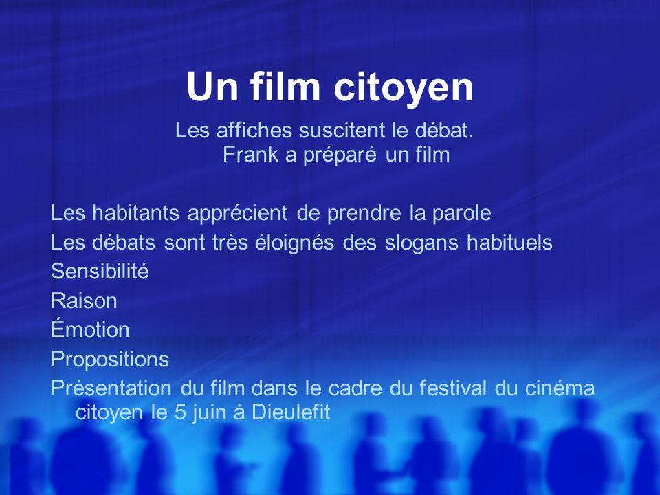 Un film citoyen Les affiches suscitent le débat.