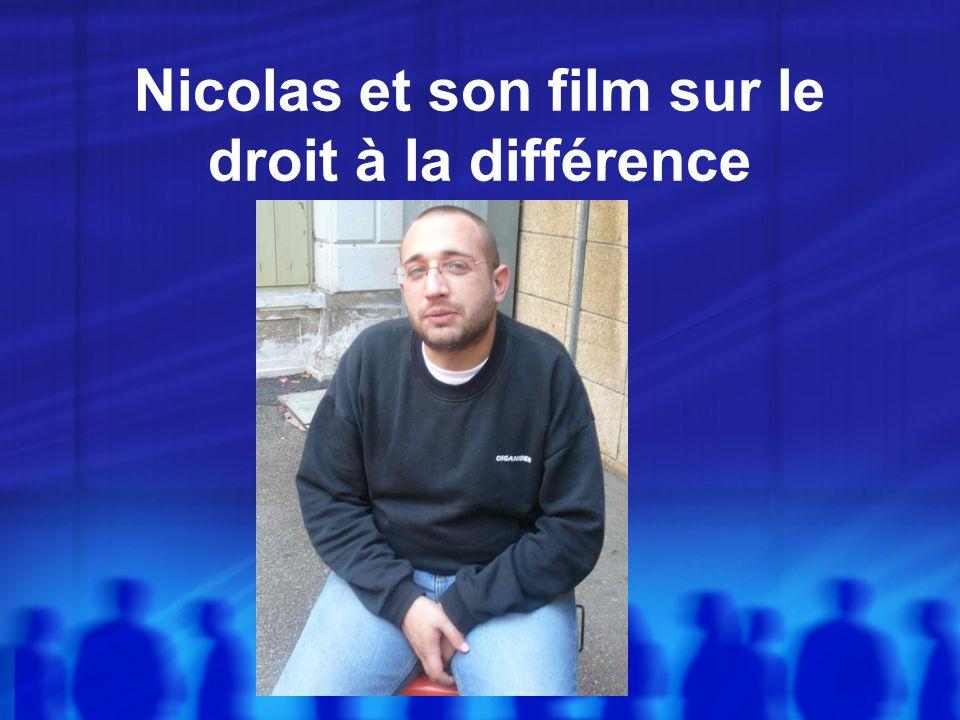 Nicolas et son film sur le droit à la différence