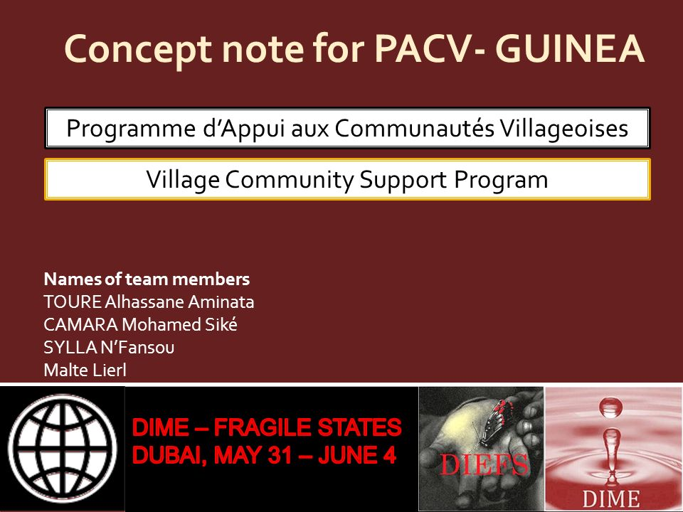 Concept note for PACV- GUINEA Names of team members TOURE Alhassane Aminata CAMARA Mohamed Siké SYLLA NFansou Malte Lierl Programme dAppui aux Communa