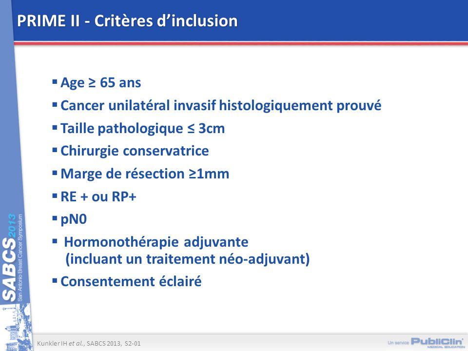 PRIME II - Critères dinclusion Age 65 ans Cancer unilatéral invasif histologiquement prouvé Taille pathologique 3cm Chirurgie conservatrice Marge de r