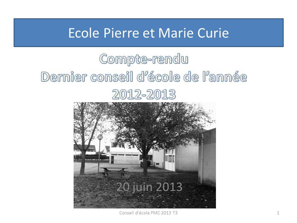 20 juin 2013 Ecole Pierre et Marie Curie 1Conseil d'école PMC 2013 T3
