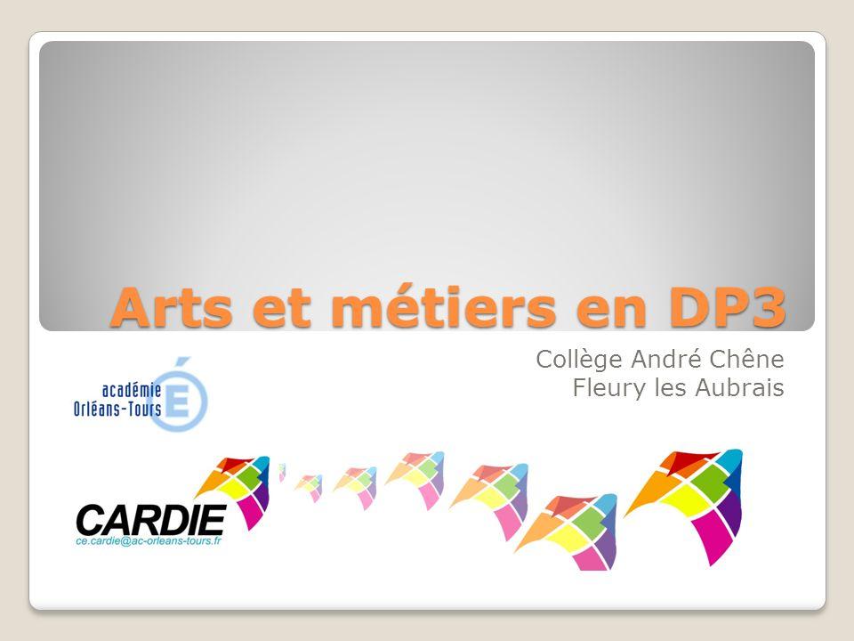 Arts et métiers en DP3 Collège André Chêne Fleury les Aubrais