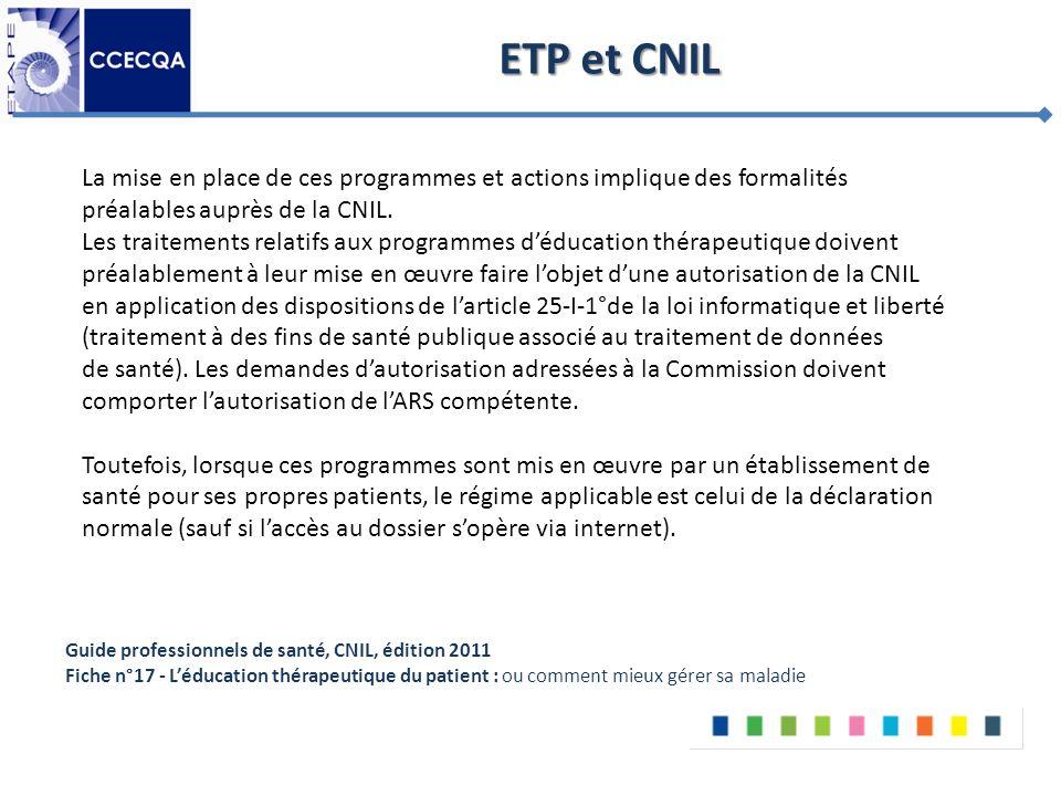 ETP et CNIL La mise en place de ces programmes et actions implique des formalités préalables auprès de la CNIL. Les traitements relatifs aux programme