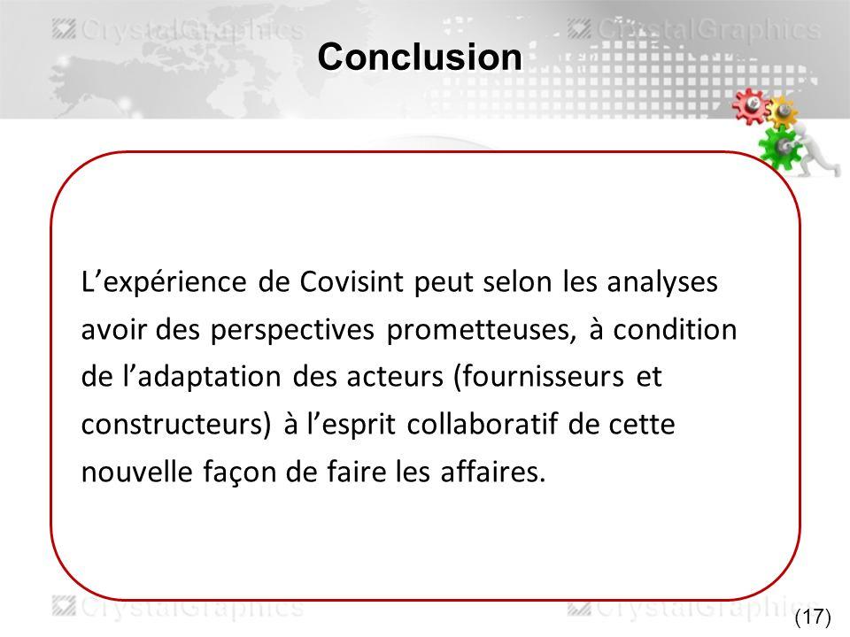 Conclusion Lexpérience de Covisint peut selon les analyses avoir des perspectives prometteuses, à condition de ladaptation des acteurs (fournisseurs e