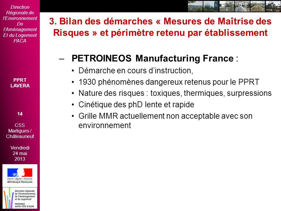 Direction Régionale de lEnvironnement De lAménagement Et du Logement PACA PPRT LAVERA 14 CSS Martigues / Châteauneuf Vendredi 24 mai 2013 2èmes Rencon