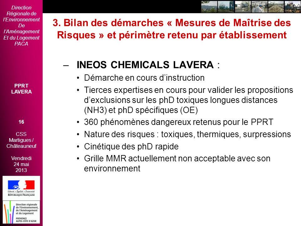 Direction Régionale de lEnvironnement De lAménagement Et du Logement PACA PPRT LAVERA 16 CSS Martigues / Châteauneuf Vendredi 24 mai 2013 2èmes Rencon
