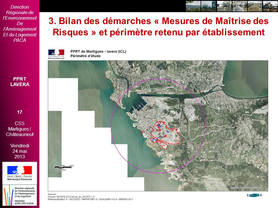 Direction Régionale de lEnvironnement De lAménagement Et du Logement PACA PPRT LAVERA 17 CSS Martigues / Châteauneuf Vendredi 24 mai 2013 2èmes Rencon