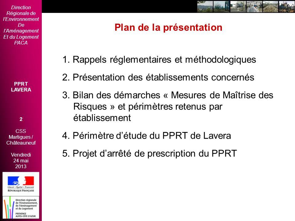 Direction Régionale de lEnvironnement De lAménagement Et du Logement PACA PPRT LAVERA 2 CSS Martigues / Châteauneuf Vendredi 24 mai 2013 2èmes Rencont