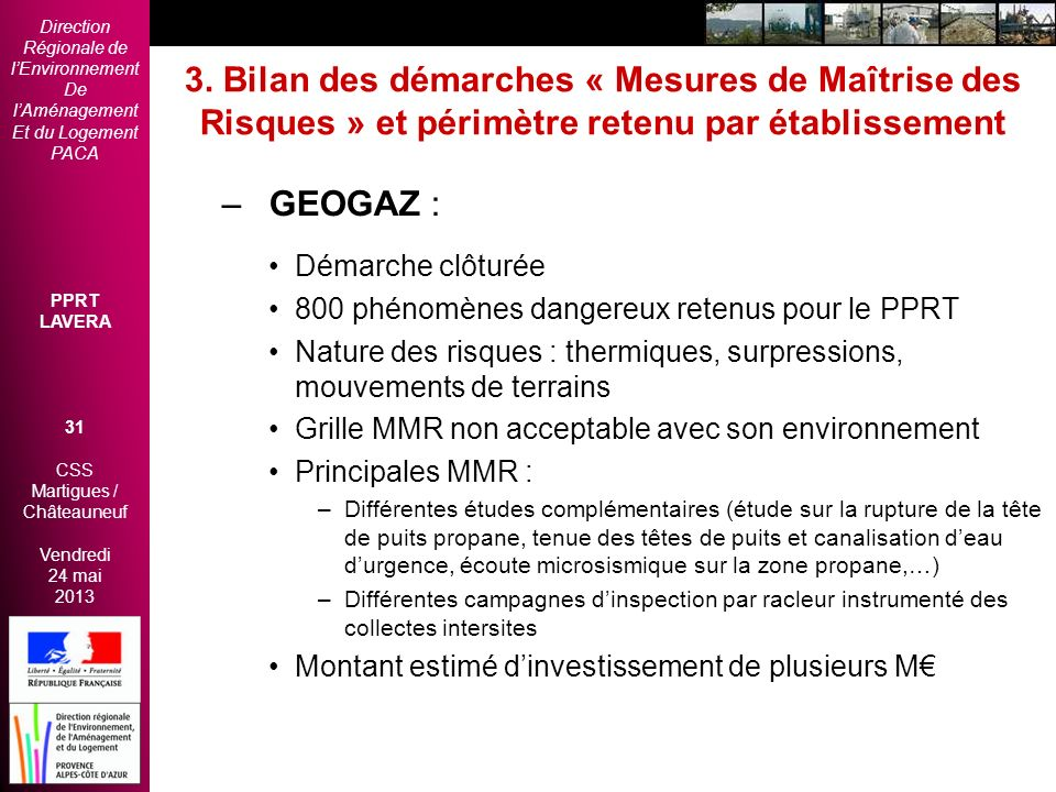Direction Régionale de lEnvironnement De lAménagement Et du Logement PACA PPRT LAVERA 31 CSS Martigues / Châteauneuf Vendredi 24 mai 2013 2èmes Rencon