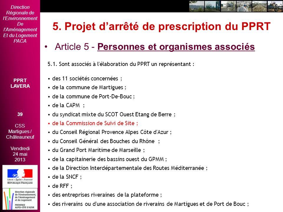 Direction Régionale de lEnvironnement De lAménagement Et du Logement PACA PPRT LAVERA 39 CSS Martigues / Châteauneuf Vendredi 24 mai 2013 2èmes Rencon