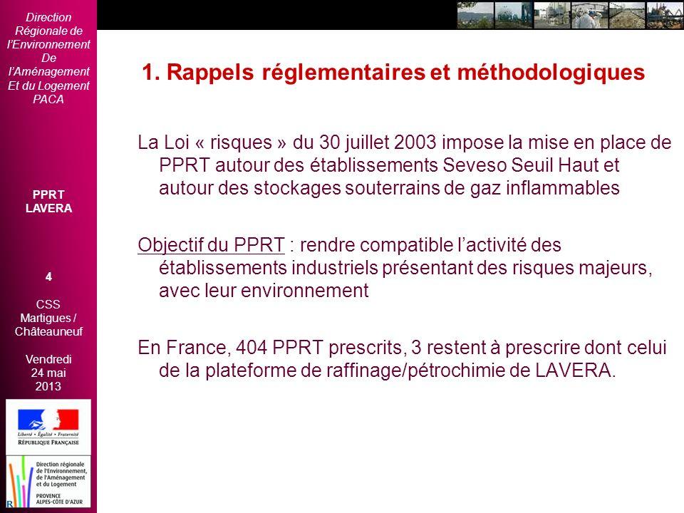Direction Régionale de lEnvironnement De lAménagement Et du Logement PACA PPRT LAVERA 4 CSS Martigues / Châteauneuf Vendredi 24 mai 2013 2èmes Rencont