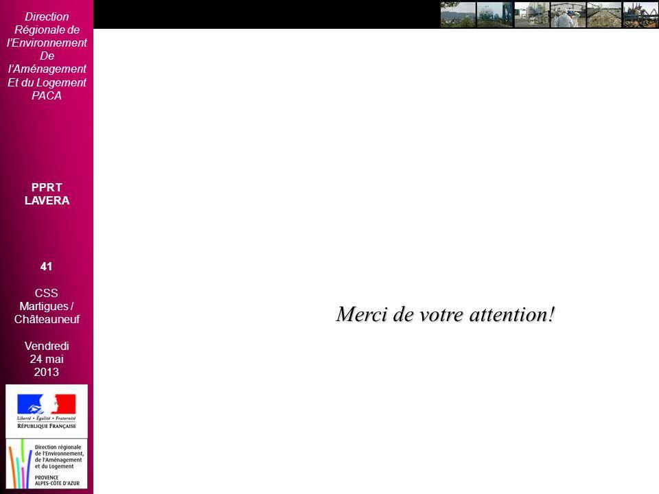 Direction Régionale de lEnvironnement De lAménagement Et du Logement PACA PPRT LAVERA 41 CSS Martigues / Châteauneuf Vendredi 24 mai 2013 2èmes Rencon