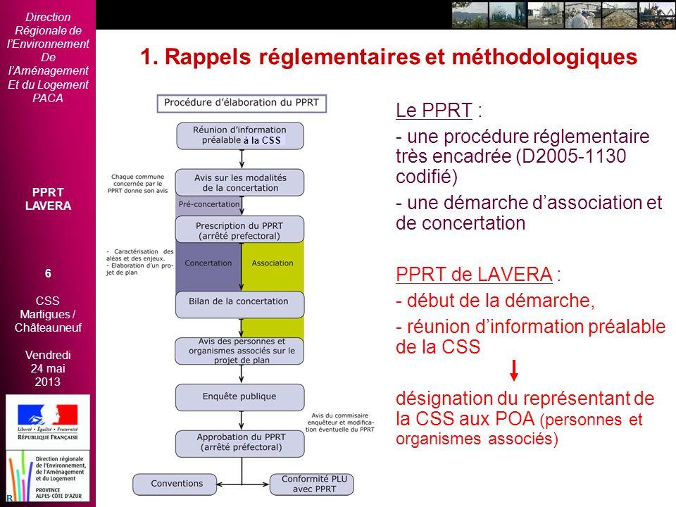 Direction Régionale de lEnvironnement De lAménagement Et du Logement PACA PPRT LAVERA 6 CSS Martigues / Châteauneuf Vendredi 24 mai 2013 2èmes Rencont