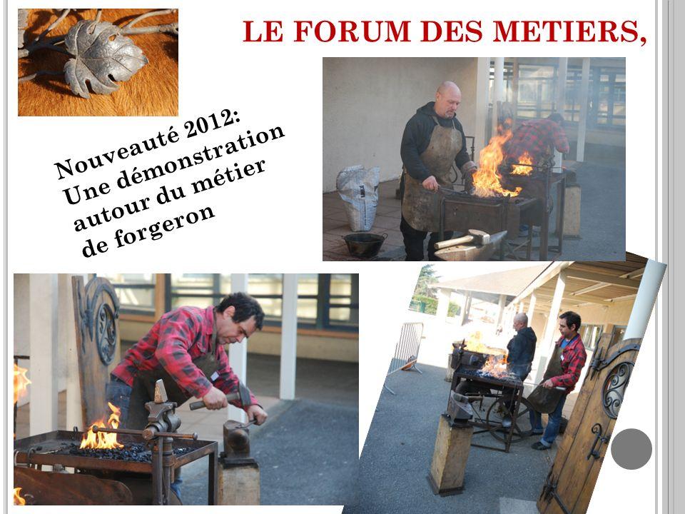 LE FORUM DES METIERS, Nouveauté 2012: Une démonstration autour du métier de forgeron