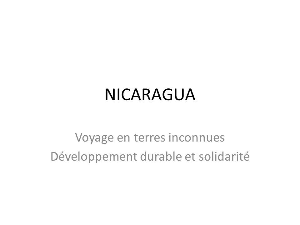 NICARAGUA Voyage en terres inconnues Développement durable et solidarité