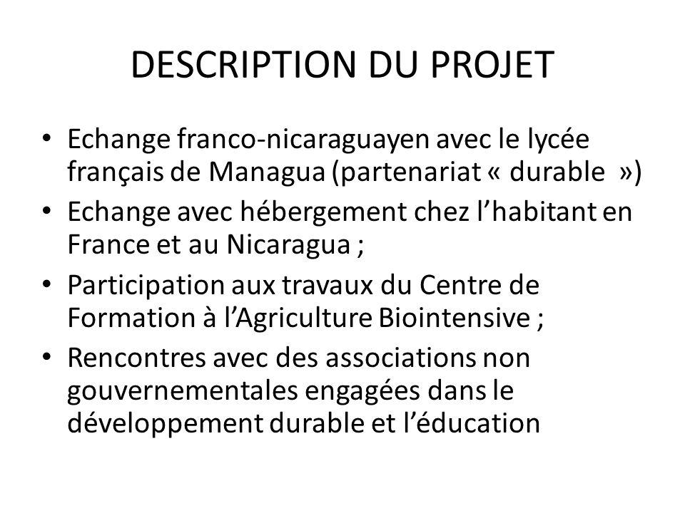 DESCRIPTION DU PROJET Echange franco-nicaraguayen avec le lycée français de Managua (partenariat « durable ») Echange avec hébergement chez lhabitant