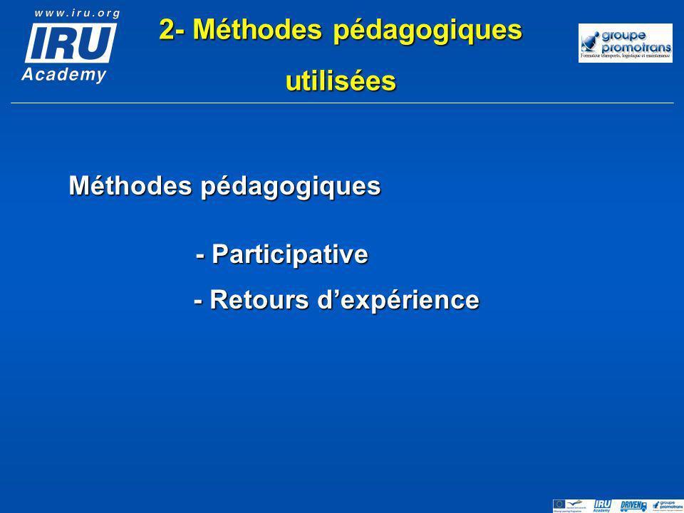 Méthodes pédagogiques - Participative - Retours dexpérience 2- Méthodes pédagogiques utilisées