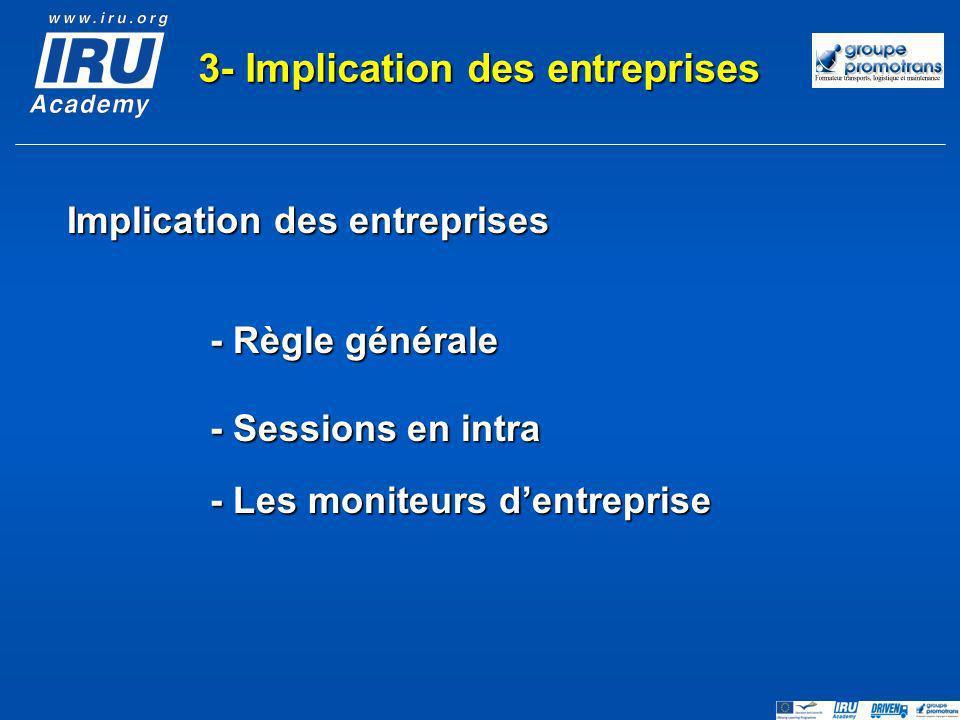 Implication des entreprises - Règle générale - Sessions en intra - Les moniteurs dentreprise 3- Implication des entreprises