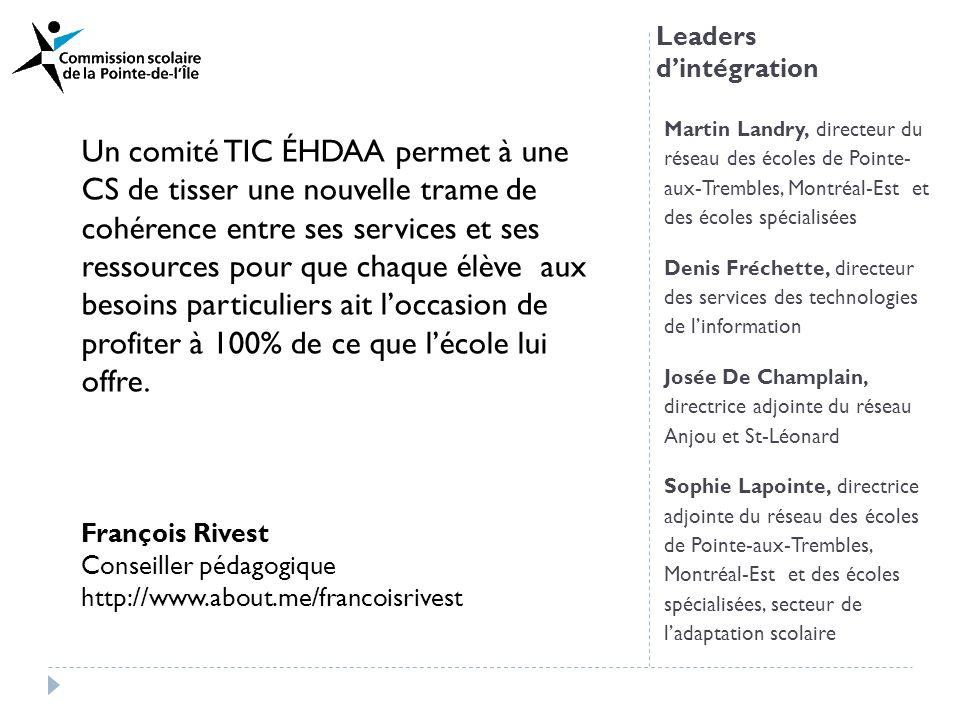Leaders dintégration Martin Landry, directeur du réseau des écoles de Pointe- aux-Trembles, Montréal-Est et des écoles spécialisées Denis Fréchette, d