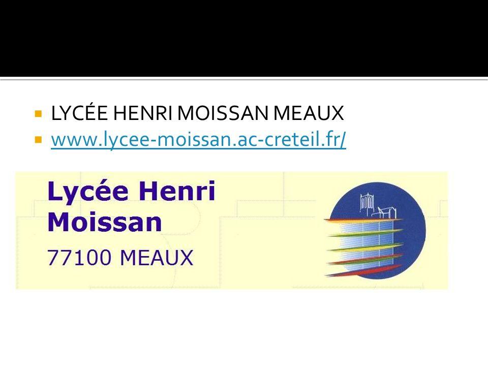 LYCÉE HENRI MOISSAN MEAUX www.lycee-moissan.ac-creteil.fr/