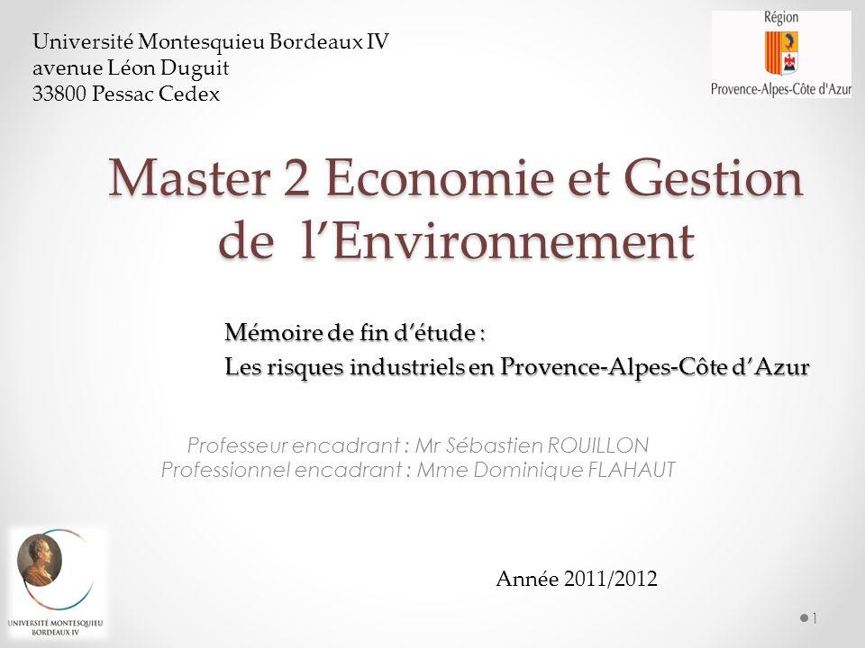Master 2 Economie et Gestion de lEnvironnement Professeur encadrant : Mr Sébastien ROUILLON Professionnel encadrant : Mme Dominique FLAHAUT Université