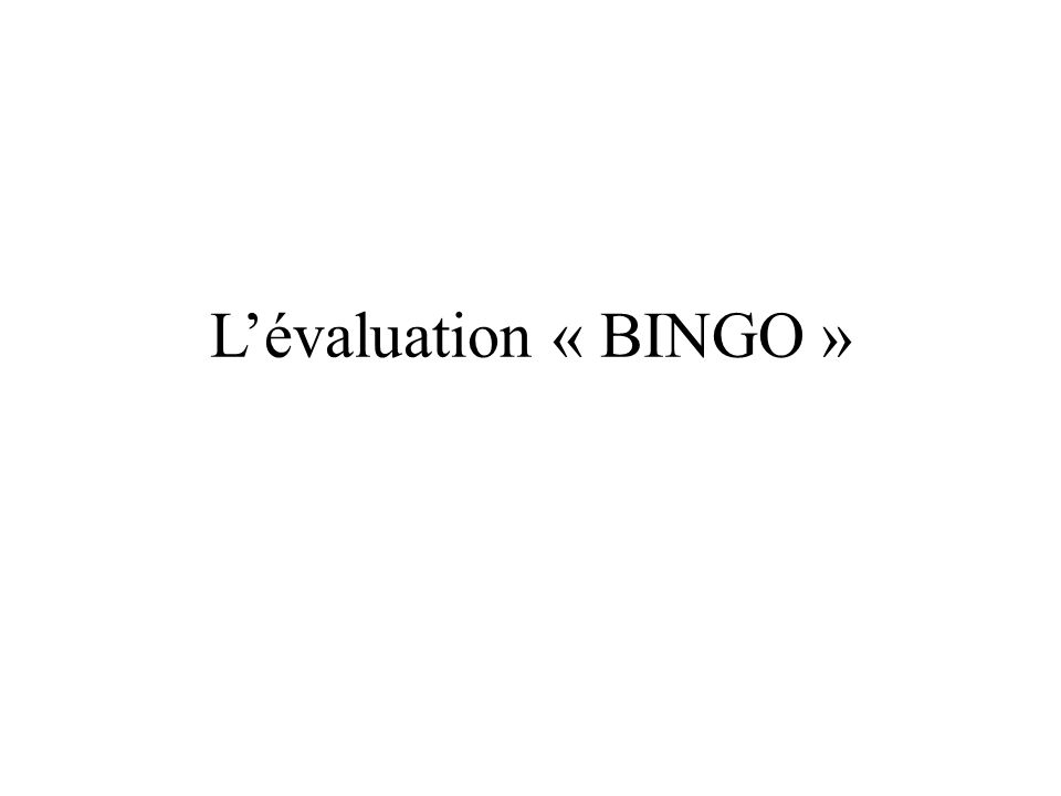 Lévaluation « BINGO »