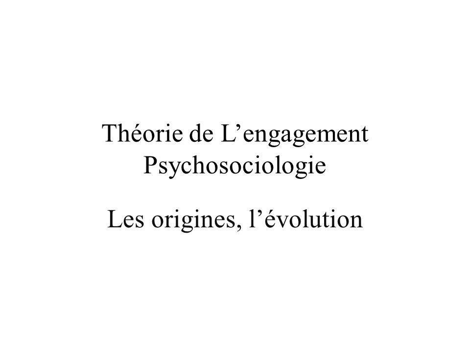 Théorie de Lengagement Psychosociologie Les origines, lévolution