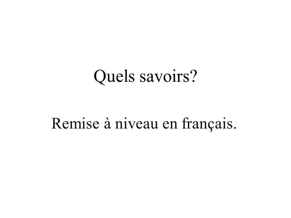 Quels savoirs? Remise à niveau en français.