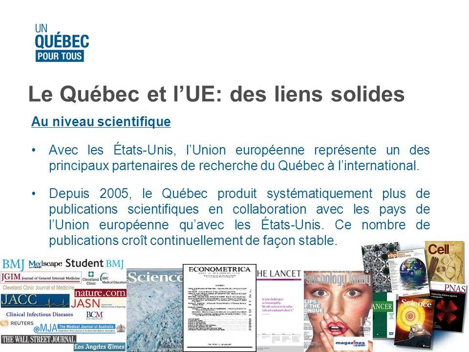 Le Québec et lUE: des liens solides Au niveau scientifique Avec les États-Unis, lUnion européenne représente un des principaux partenaires de recherch
