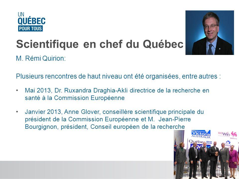 Scientifique en chef du Québec M. Rémi Quirion: Plusieurs rencontres de haut niveau ont été organisées, entre autres : Mai 2013, Dr. Ruxandra Draghia-