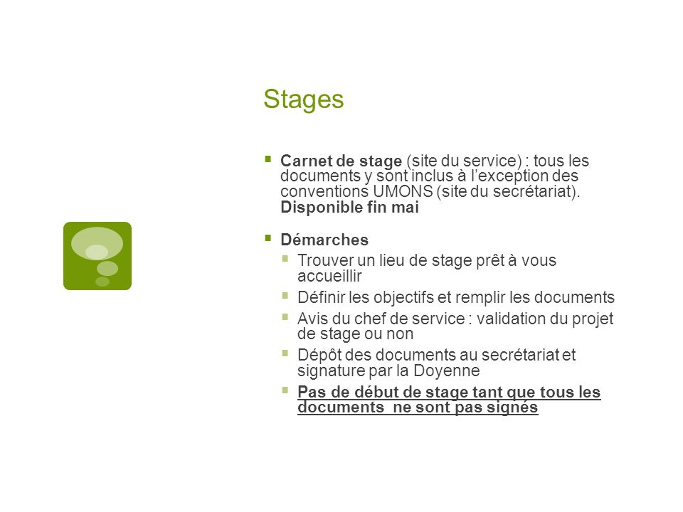 Stages Carnet de stage (site du service) : tous les documents y sont inclus à lexception des conventions UMONS (site du secrétariat).