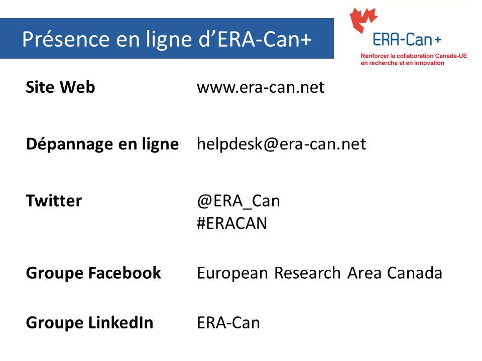 Présence en ligne dERA-Can+ Site Webwww.era-can.net Dépannage en lignehelpdesk@era-can.net Twitter@ERA_Can #ERACAN Groupe FacebookEuropean Research Ar