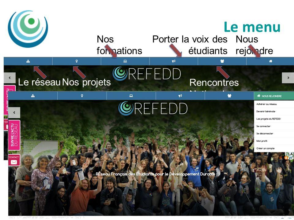 Le menu Le réseau Nos projets Nos formations Porter la voix des étudiants Rencontres Nationales Nous rejoindre