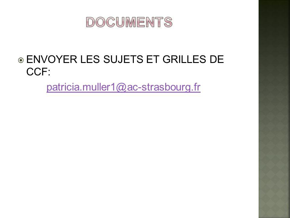 ENVOYER LES SUJETS ET GRILLES DE CCF: patricia.muller1@ac-strasbourg.fr