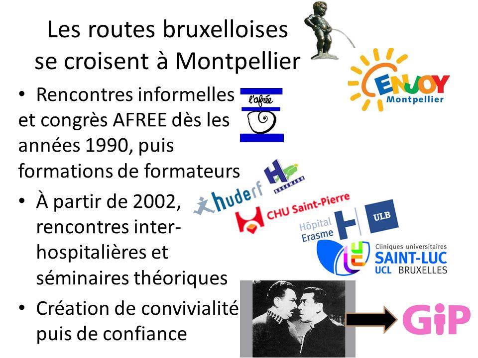 Les routes bruxelloises se croisent à Montpellier Rencontres informelles et congrès AFREE dès les années 1990, puis formations de formateurs À partir de 2002, rencontres inter- hospitalières et séminaires théoriques Création de convivialité puis de confiance