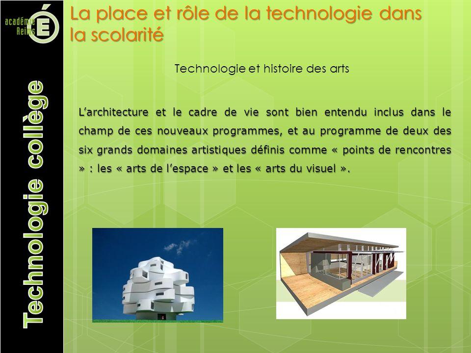 Larchitecture et le cadre de vie sont bien entendu inclus dans le champ de ces nouveaux programmes, et au programme de deux des six grands domaines artistiques définis comme « points de rencontres » : les « arts de lespace » et les « arts du visuel ».