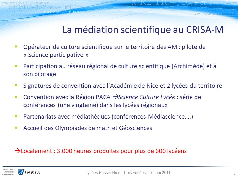 Lycées Bassin Nice - Trois vallées - 16 mai 2011 7 Opérateur de culture scientifique sur le territoire des AM : pilote de « Science participative » Pa