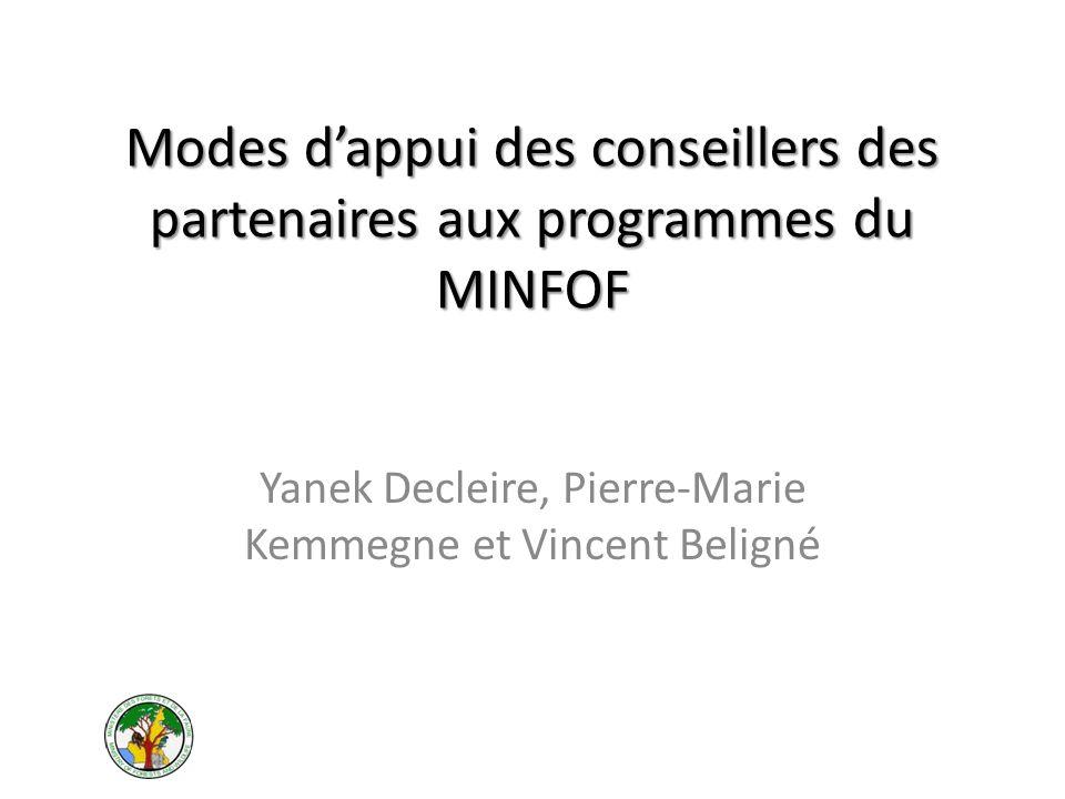 Modes dappui des conseillers des partenaires aux programmes du MINFOF Yanek Decleire, Pierre-Marie Kemmegne et Vincent Beligné