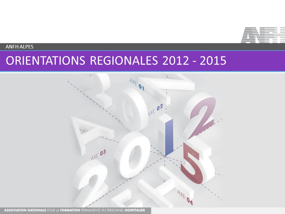ORIENTATIONS REGIONALES 2012 - 2015 ANFH ALPES
