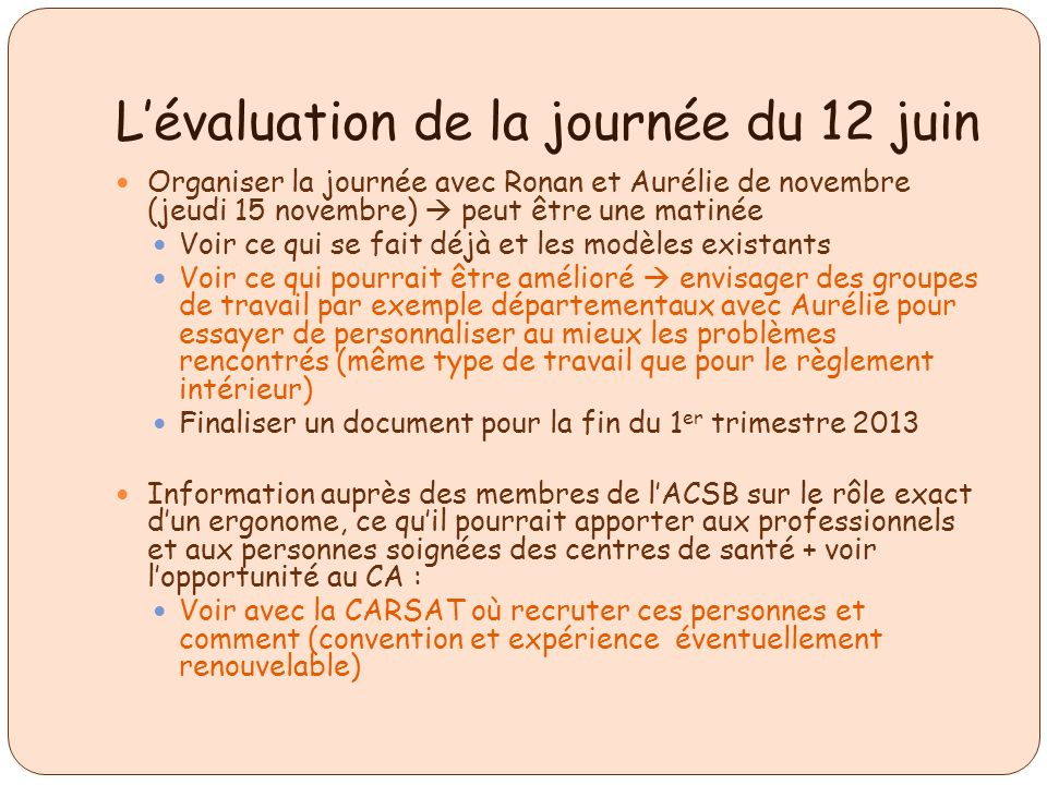 Lassemblée générale de C3SI 4 et 5 juin 2012 à Rézé Assemblée générale le 4 juin Rapport moral (B.